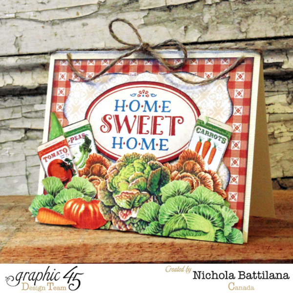 Adore this Home Sweet Home card by Nichola Battilana! What perfect fussy cut veggies #graphic45