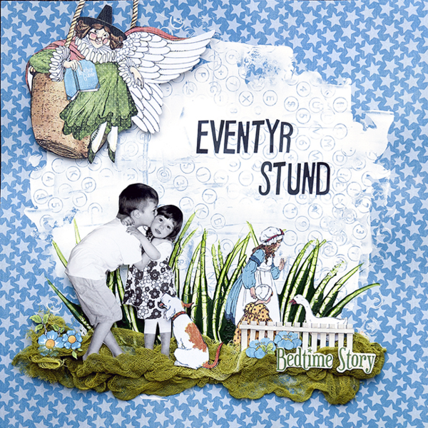 """Eventyr stund"" Mother Goose bedtime story layout by Brit #graphic45"