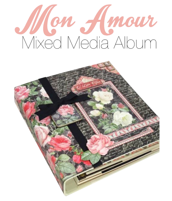 Mon Amour Mixed Media Album by Annette Green #graphic45 #projectsheet