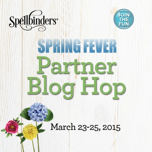 Join the Spellbinders Spring Fever Partner Blog Hop March 23-25, 2015! #graphic45