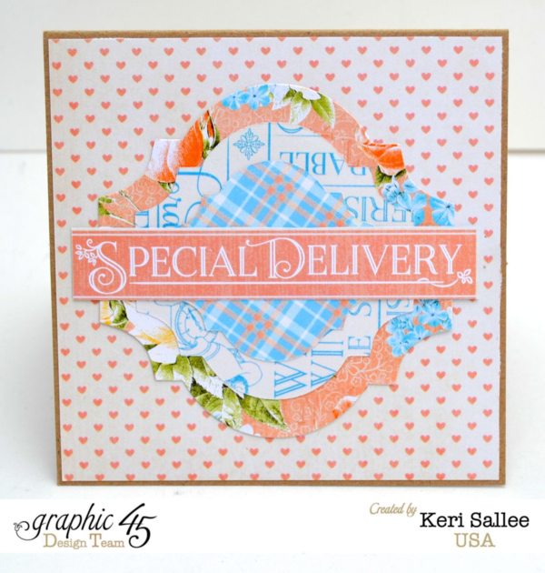 """Special Delivery"" Precious Memories card by the amazing Keri #graphic45"