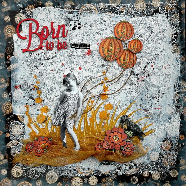 """""""Born to be cute"""" Steampunk Spells layout by Brit Sviggum #graphic45"""