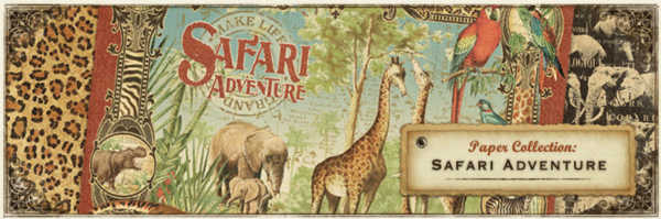Introducing Safari Adventure, a new collection from Graphic 45!