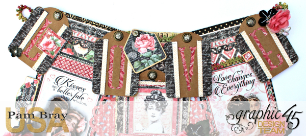 Graphic 45 Mon Amour Love Banner with Tutorial by Pam Bray Photo 11_3342