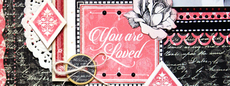 You are Loved Layout, Mon Amour, by Robin Shakoor, Product by Graphic 45, Photo 2