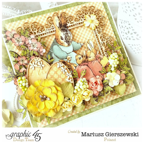 Mariusz with a great Easter card using Once Upon a Springtime #graphic45