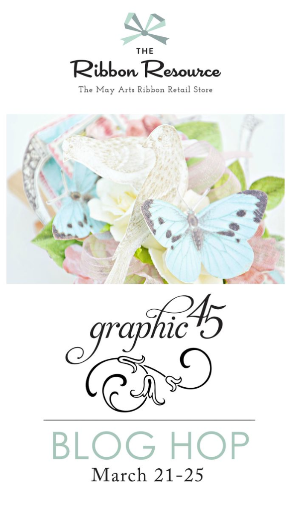 Join the May Arts Ribbon & Graphic 45 Blog Hop March 21-25, 2016 #graphic45