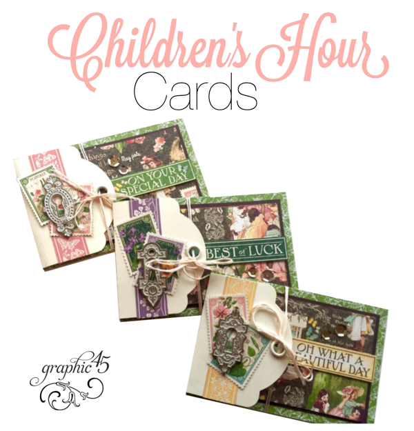 Try these Children's Hour Project Sheet and make 3 great cards #graphic45