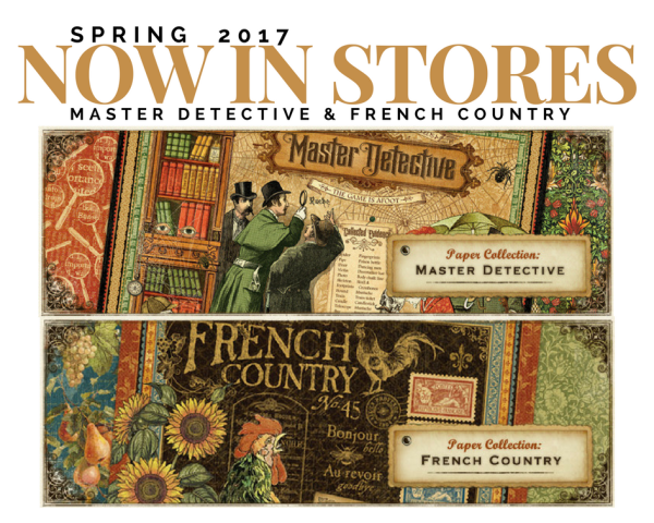 Now in Stores  Master Detective  French Country  Graphic 45  Spring 2017